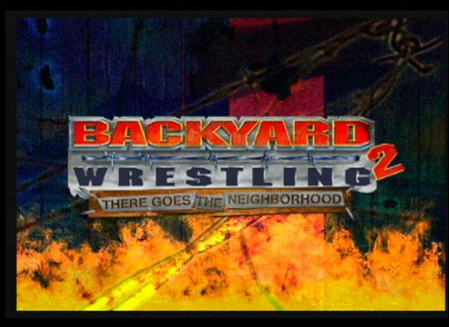 Screens: Backyard Wrestling 2: There Goes the Neighborhood ...